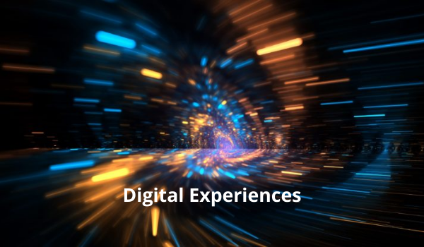 Digital Experiences Will Become (Even More) Commonplace